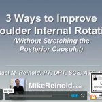 3 Ways to Gain Shoulder Internal Rotation – Without Stretching Into IR or the Posterior Capsule!