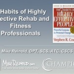 7 Habits of Highly Effective Rehab and Fitness Professionals